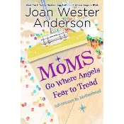 Moms Go Where Angels Fear to Tread