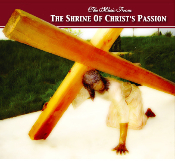 The Music of The Shrine of Christ's Passion