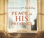 Peace in His Presence: Favorite Quotations from Jesus Callingt