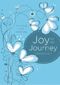 Joy for the Journey: Morning and Evening Devotions