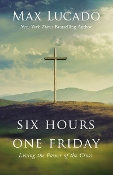 Six Hours One Friday: Living i